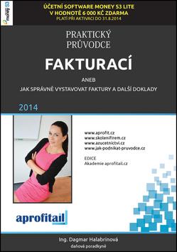 Praktický průvodce fakturací - Dagmar Halabrinová - 17x25