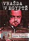 Vražda v Egyptě: Podivný případ Petra Kramného