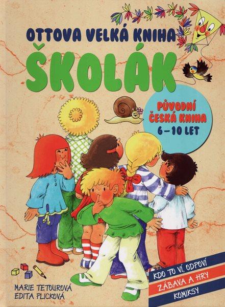 Ottova velká kniha Školák - Marie Tetourová, Edita Plicková - 22x29