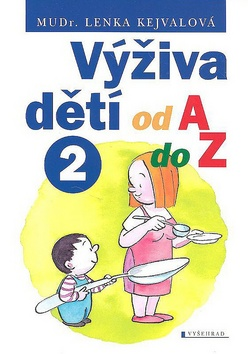 Výživa dětí od A do Z 2 - Lenka Kejvalová - 15x21