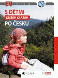 S dětmi křížem krážem po Česku