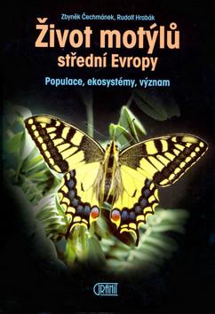 Život motýlů střední Evropy - Zbyněk Čechmánek, Rudolf Hrabák - 18x24