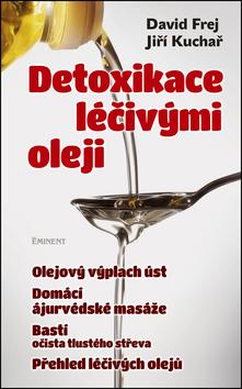 Detoxikace léčivými oleji - David Frej, Jiří Kuchař - 14x22