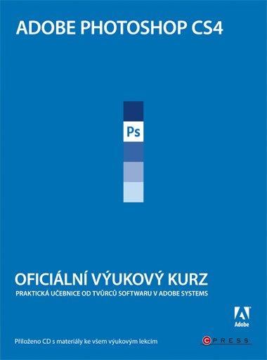Adobe Photoshop CS4 - Oficiální výukový kurs + CD - Adobe Creative Team - 17x24 cm