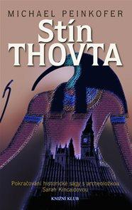 Stín Thovta - Pokračování historické ságy s archeoložkou Sarah Kincaidovou