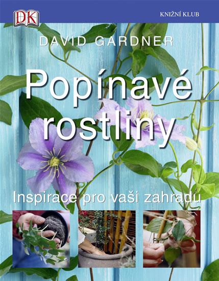 Popínavé rostliny - Inspirace pro vaši zahradu - Gardner David - 18x22,8