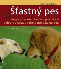 Šťastný pes - Program o deseti bodech pro zdraví a dobrou náladu vašeho psího kamaráda