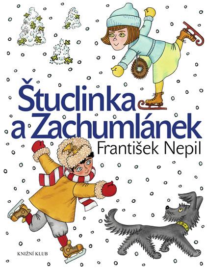 Štuclinka a Zachumlánek - Nepil František - 20,1x26,2