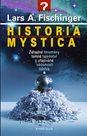 Historia Mystica - Záhadné fenomény, temná tajemství a utajované vědomosti lidstva