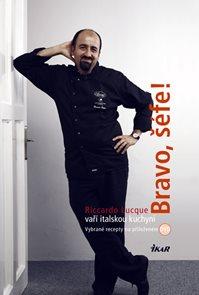 Bravo, šéfe! Riccardo Lucque vaří italskou kuchyni (+ DVD)