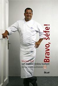 Bravo, šéfe! Václav Frič vaří tradiční českou kuchyni (+ DVD)