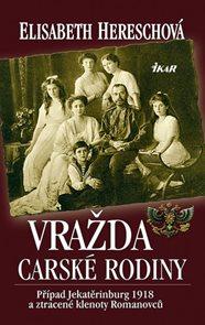 Vražda carské rodiny - Případ Jekatěrinburg 1918 a ztracené klenoty Romanovců