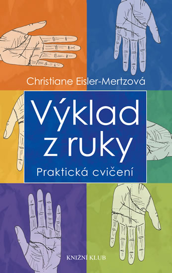 Výklad z ruky - Praktická cvičení - Eisler-Mertzová Christiane - 13x21