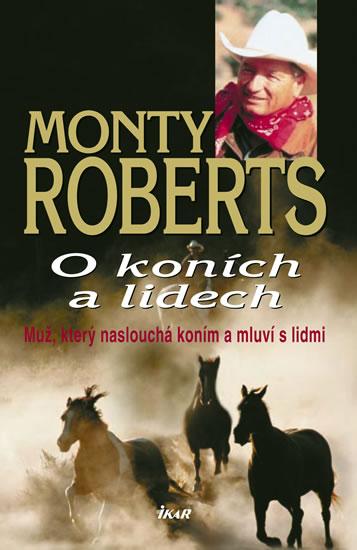 O koních a lidech - Muž, který naslouchá koním a mluví s lidmi - Roberts Monty - 13,3x20,7