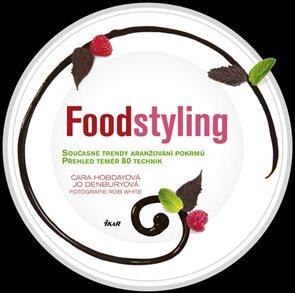 Foodstyling - Současné trendy aranžování pokrmů