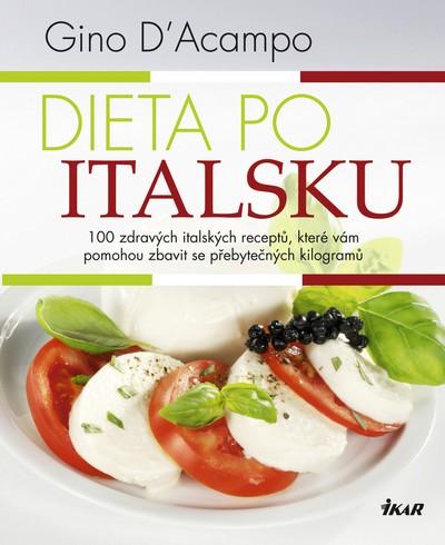 Dieta po italsku - 100 zdravých italských receptů, které vám pomohou zbavit se přebytečných kilogram - D´Acampo Gino - 19x24