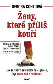 Ženy, které příliš kouří + CD - Jak se zbavit závislosti na cigaretě, být svobodná a nepřibrat