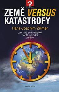 Země versus katastrofy - Jak náš svět utvářejí náhlé přírodní změny