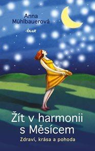Žít v harmonii s Měsícem - Zdraví, krása a pohoda