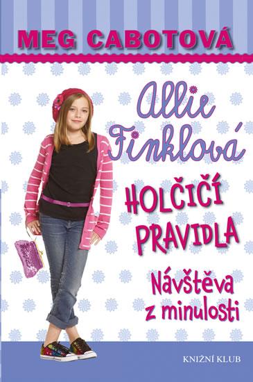 Holčičí pravidla 6: Allie Finklová - Návštěva z minulosti - Cabotová Meg - 13,5x19,6