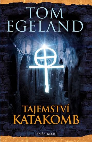 Tajemství katakomb - Egeland Tom - 14x21