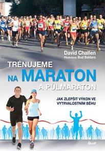 Trénujeme na maraton a půlmaraton - Jak zlepšit výkon ve vytrvalostním běhu