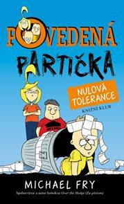 Povedená partička 2: Nulová tolerance