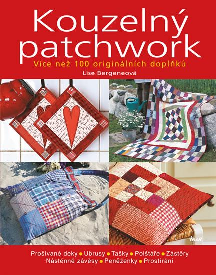 Kouzelný patchwork - Více než 100 originálních doplňků - Bergeneová Lise - 22x28,7