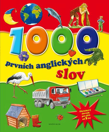 1000 prvních anglických slov - Obrázkový slovník pro děti od 5 let - neuveden - 25,7x31,2