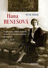 Hana Benešová - Neobyčejný příběh manželky druhého československého prezidenta (1885-1974)
