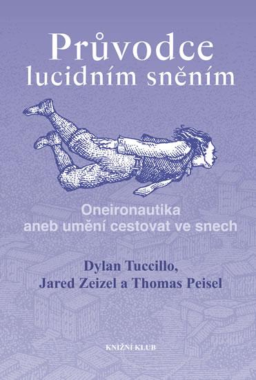 Průvodce lucidním sněním - Tuccillo Dylan, Zeizel Jared, Peisel Thomas - 15x21 cm