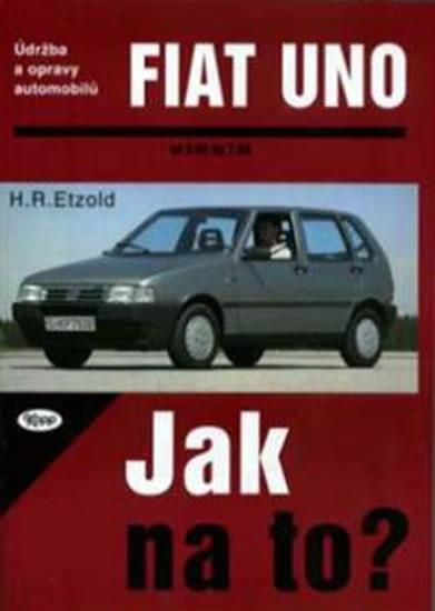 Fiat Uno 9/82 - 7/95 - Jak na to? - 3. - Etzold Hans-Rudiger Dr. - 20,5x28,5