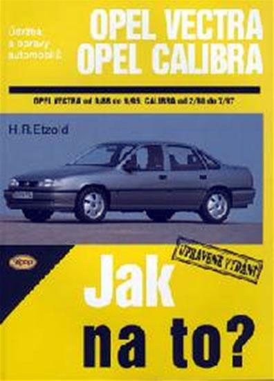 Opel Vectra A/Calibra - 9/88 - 7/97 - Jak na to? - 11. - Etzold Hans-Rudiger Dr. - 20,5x28,7