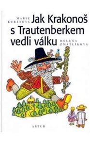 Jak Krakonoš s Trautenberkem vedli válku