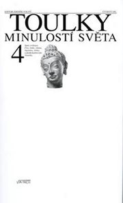 Toulky minulostí světa 4 - Staré civilizace Číny, Indie, islámu, Japonska, Afriky a předkolumbovské