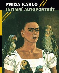 Intimní autoportrét - Výběr z korespondence, deníků a dalších textů