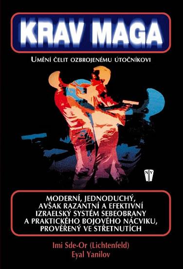 Krav Maga - Umění čelit ozbrojenému útočníkovi - Sde-Or Imi, Yanilov Eyal - 15,5x22,5