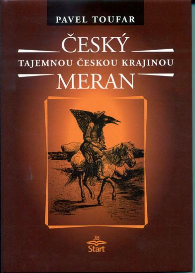 Český Meran - Tajemnou českou krajinou - 2. vydání - Toufar Pavel - 15x21,5