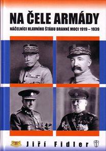 Na čele armády - Náčelníci hlavního štábu branné moci 1919-1939