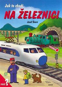 Ja tok chodí na železnici / leporelo