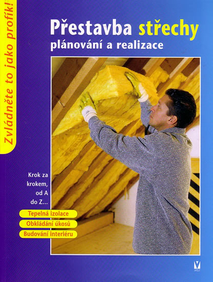 Přestavba a střechy - plánování a realizace - kolektiv - 17x22,5