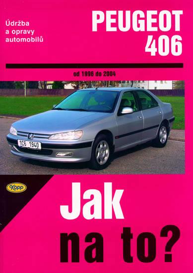 Peugeot 406 od 1996 - 2004 - Jak na to? - 74. - kolektiv - 20,5x28,7