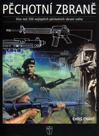 Pěchotní zbraně - více než 250 nejlepších pěchotních zbraní světa - Chant Chris - 22,8x30,2