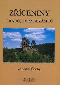 Zříceniny hradů, tvrzí a zámků - Západní Čechy