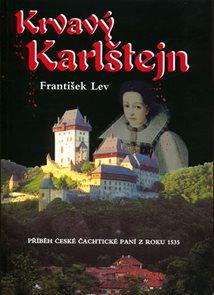 Krvavý Karlštejn - Příběh Čachtické paní