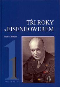 Tři roky s Eisenhowerem - I.