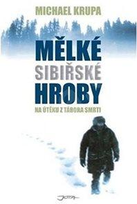 Mělké sibiřské hroby - Na útěku z tábora smrti