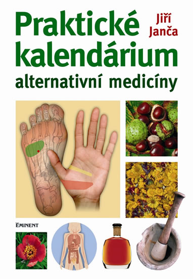Praktické kalendárium alternativní medicíny - Janča Jiří - 16,9x24