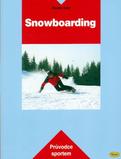 Snowboarding - Průvodce sportem - Vobr Radek - 15,5x20,5