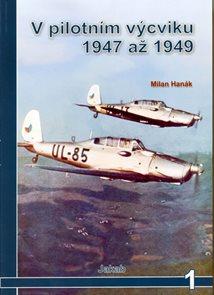 V pilotním výcviku 1947 až 1949